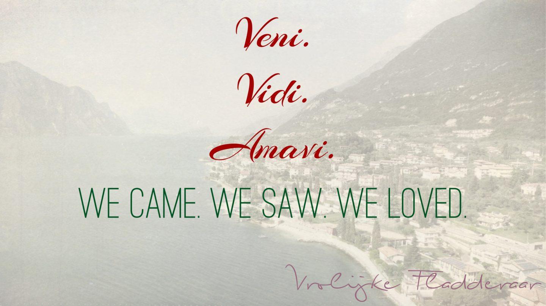 """Weer een week…#9: """"Veni. Vidi. Amavi: We came, we saw, we loved."""""""