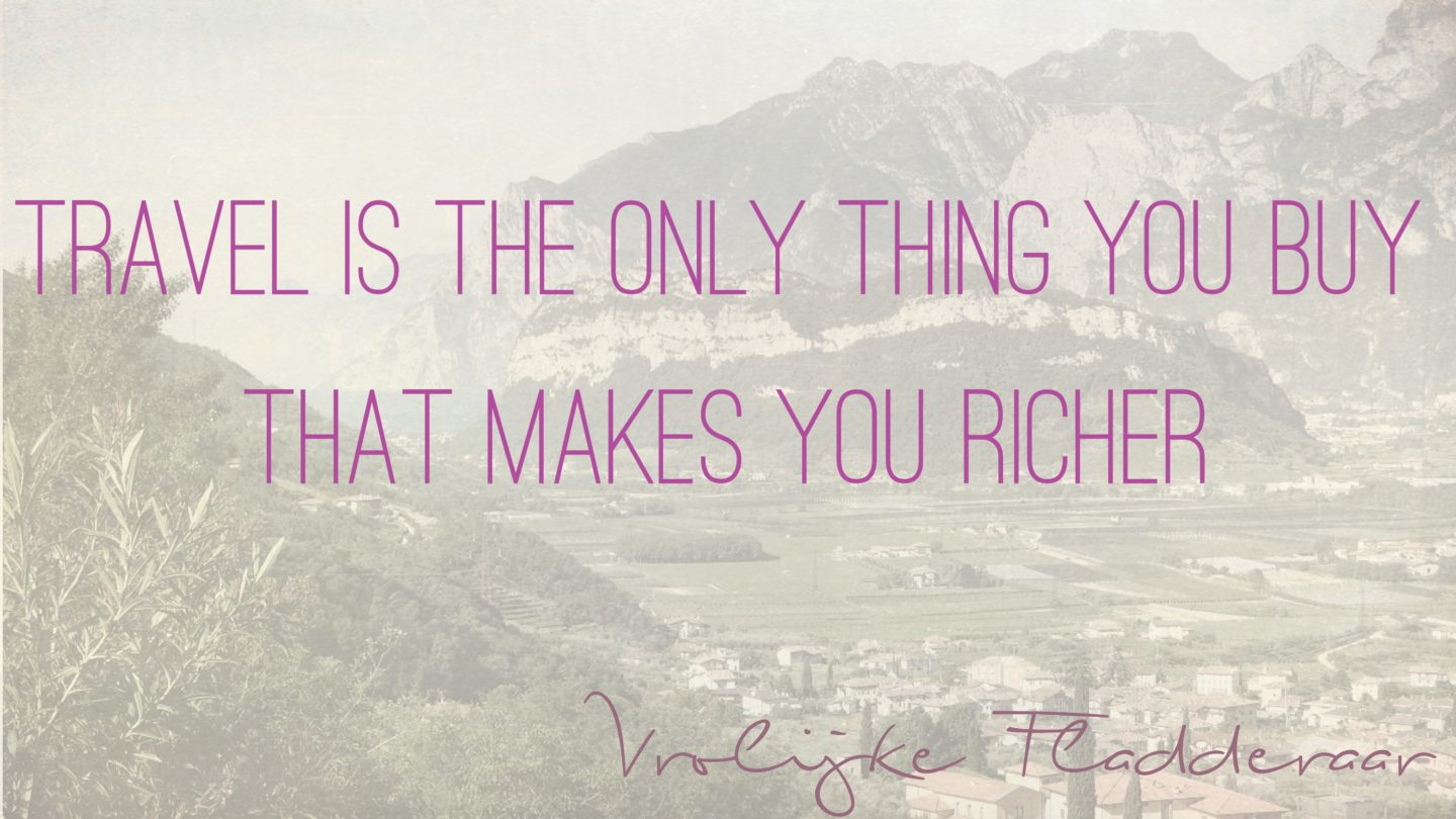"""Weer een week… #10: """"Travel is the only thing you buy that makes you richer"""""""