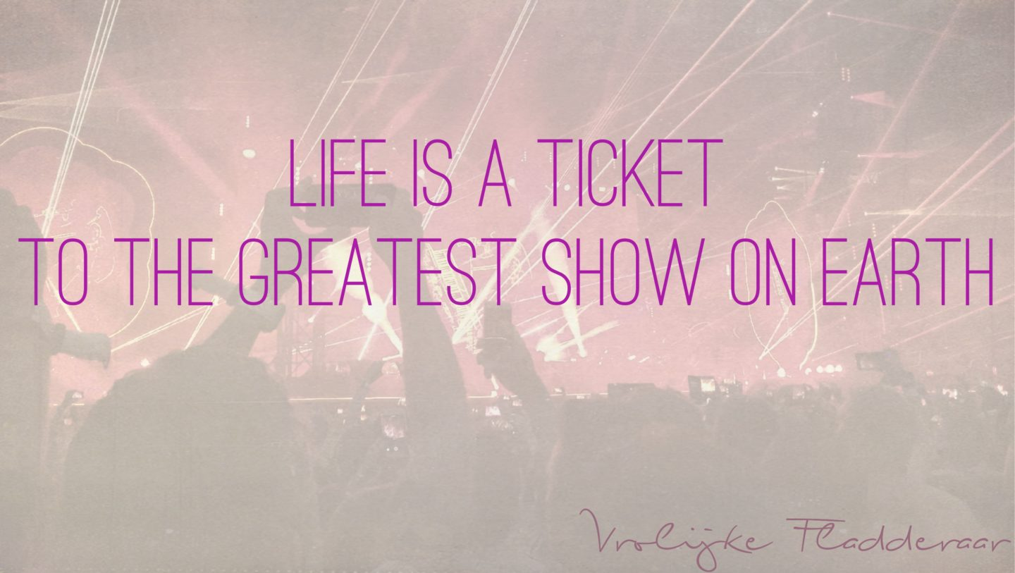 "Weer een week… #21: ""Life is a ticket to the greatest show on earth"""