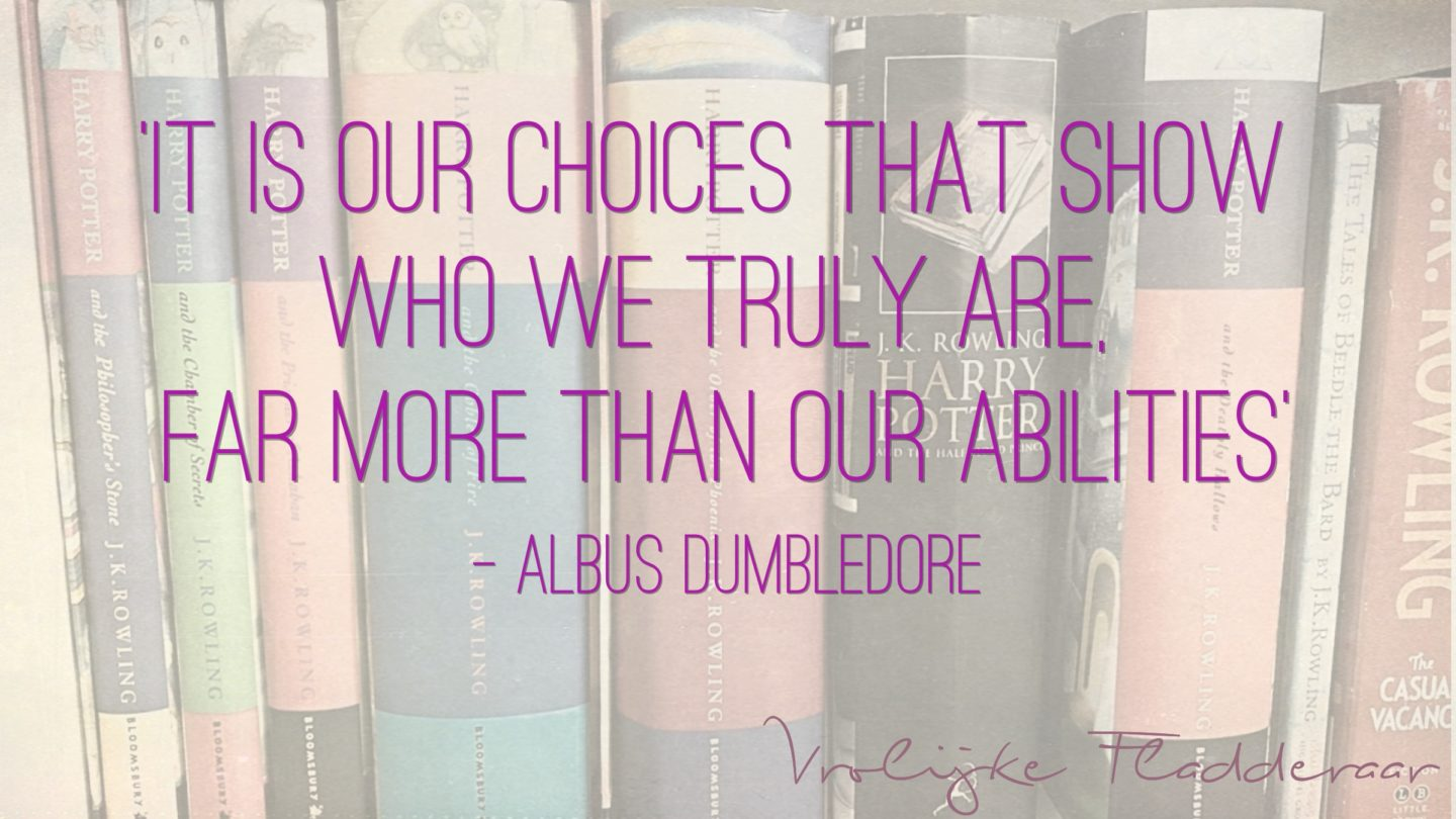 "Weer een week… #24: ""It is our choices that show who we truly are, far more than our abilities"""