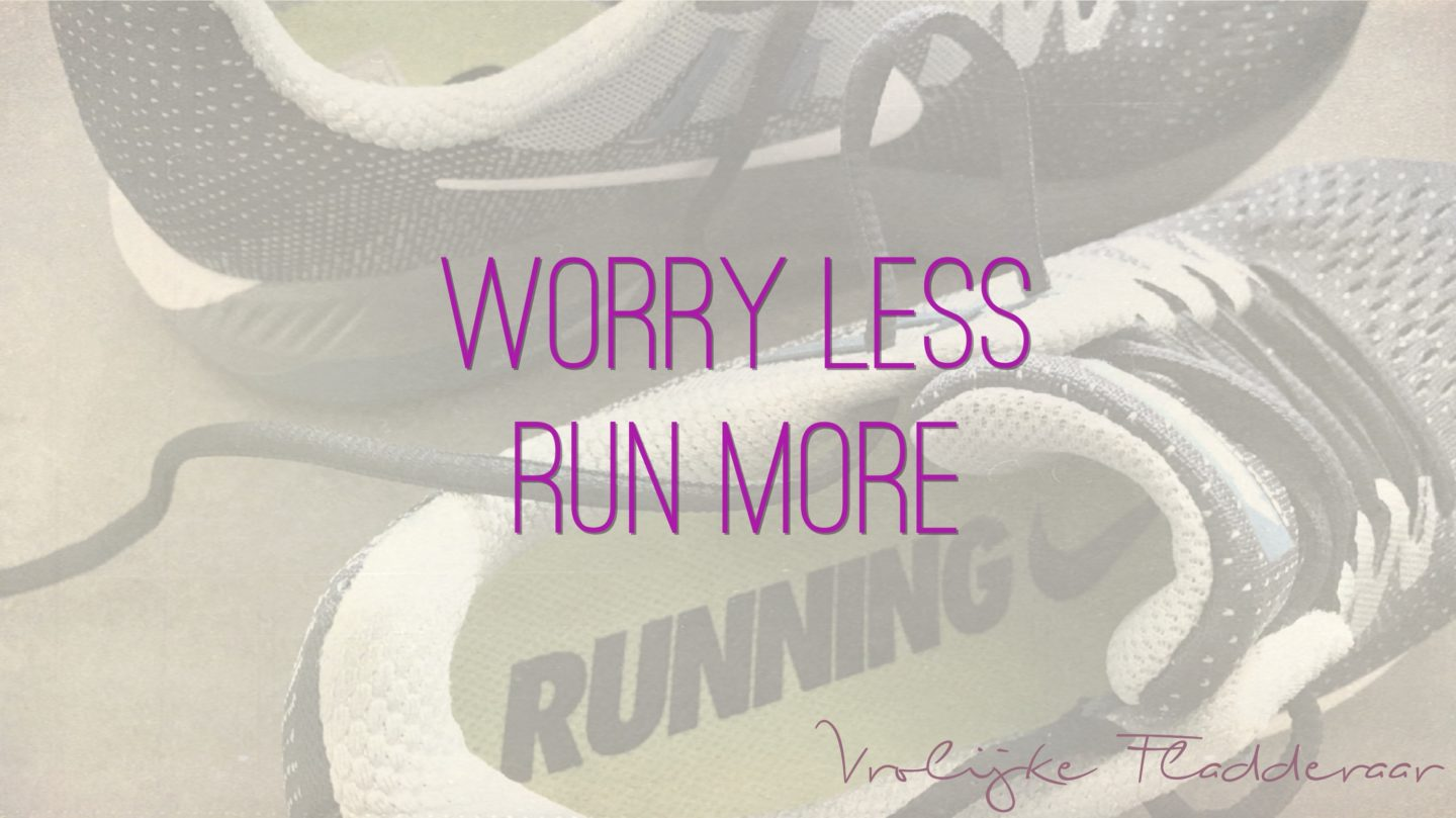 "Weer een week… #23: ""Worry less, run more"""