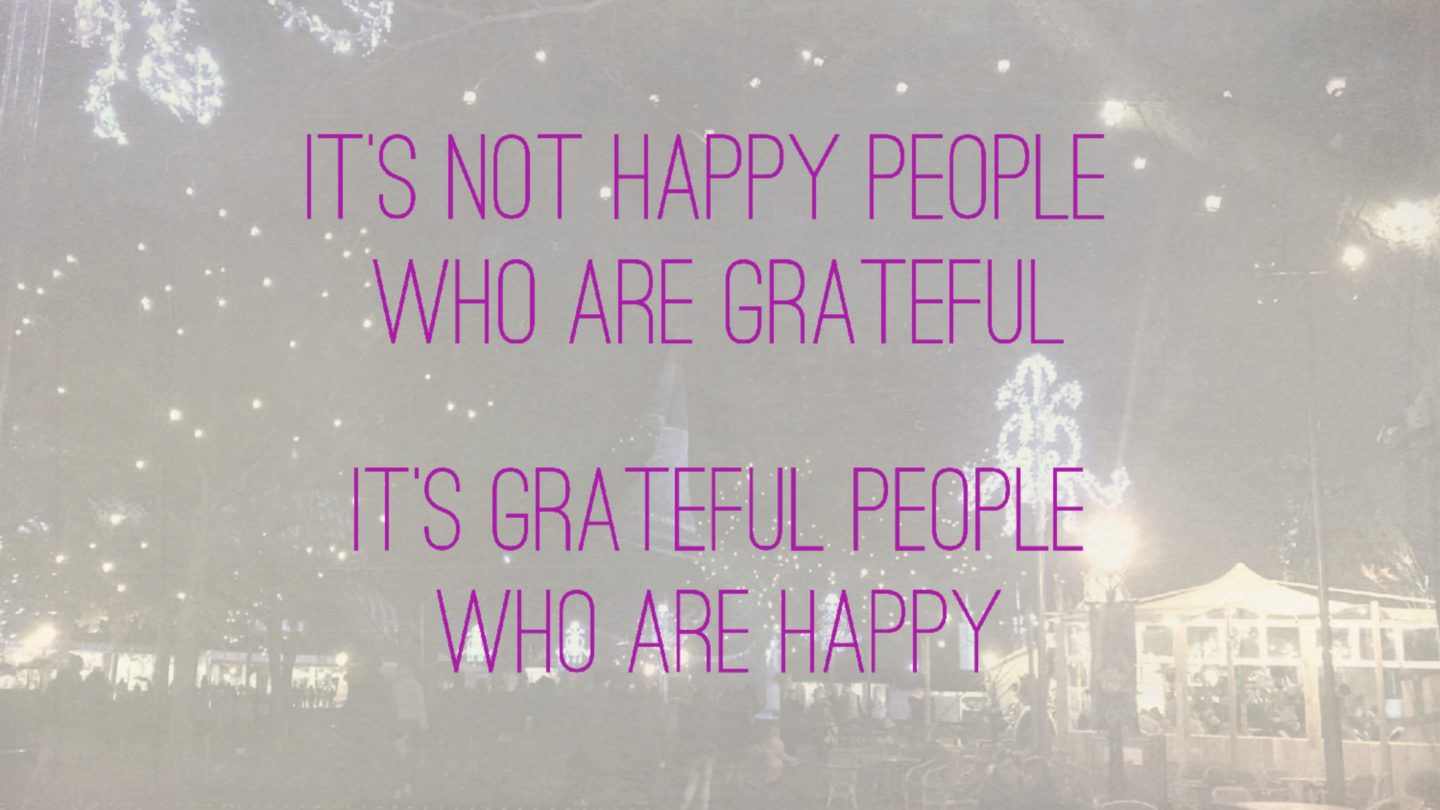 "Weer een week… #29: ""It's not happy people who are grateful. It's grateful people who are happy"""