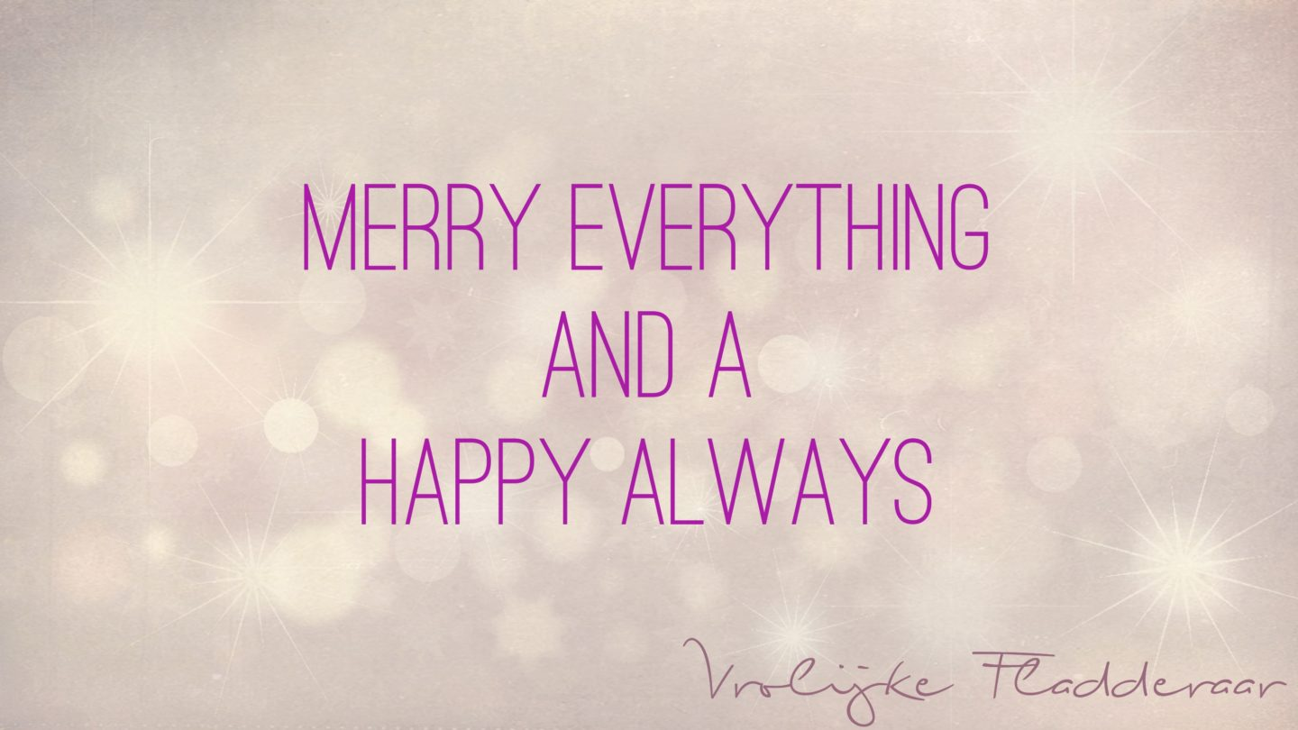 "Weer een week… #33: ""Merry Everything and a Happy Always!"""